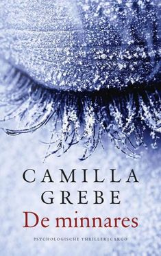 Zweden: (B)(2016) De minnares - Camilla Grebe - Als een onthoofde vrouw in een villa in Stockholm wordt gevonden, blijkt er een verband te zijn met een moord die tien jaar eerder plaatsvond. Genre(s) : thriller psychologische roman