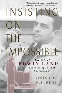 Learn about the one of the main men behind Polaroid cameras - Edwin Land