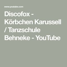 Discofox - Körbchen Karussell / Tanzschule Behneke - YouTube Videos, Youtube, Music, Carousel, Dance, Figurines, Musica, Musik, Muziek