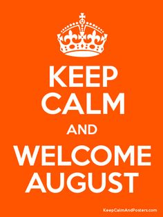 Welcome August!