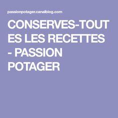 CONSERVES-TOUTES LES RECETTES - PASSION POTAGER