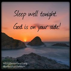 Sleep well tonight... God is on your side!   Leave it all to Him and with Him!   #rest #sleep #peace #hope #faith #joy #truth #wisdom #life #encourage #encouragement #christfollower #christian #Christianity #bible #scripture #Godsword #heart #mind #soul #strength #inspire #inspiration #inspirational #inspirationalquotes #quote #quotes #ashepherdsheart