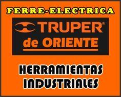 TRUPER DE ORIENTE - FERRETERÍA www.truperdeoriente.mpw.mx