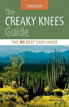 The Creaky Knees Guide Arizona is a hiking guidebook filled with kinder, gentler trails. Created for anyone who--regardless of age--can't or doesn't want to hike great distances over rough terrain to