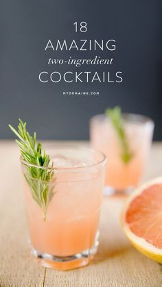 18 Cocktail Ideas - only 2 ingredients! Great wedding signature drink ideas via: MyDomaine