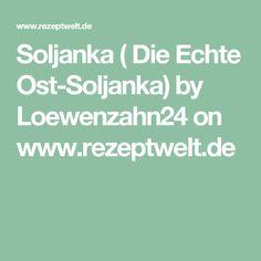 Soljanka ( Die Echte Ost-Soljanka) by Loewenzahn24 on www.rezeptwelt.de