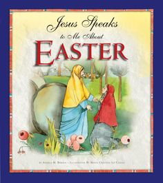 Jesus Speaks to Me About Easter