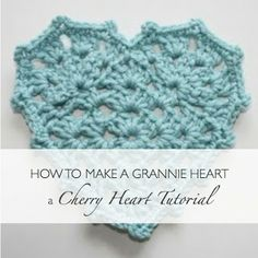 Granny Heart Tutorial - free crochet pattern