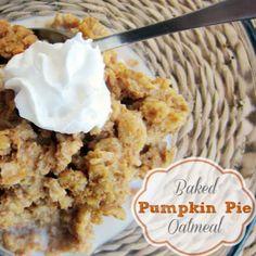 Baked pumpkin pie oatmeal. Like having pumpkin pie for breakfast!