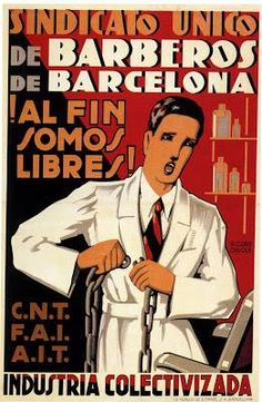 Spain - - GC - poster - The Barbers' Union in Barcelona - At Last We Are Free! This kind of revolutionary enthusiasm did not interest María. Her war was one of survival. Front Populaire, Spanish War, Spanish Posters, Barcelona, Propaganda Art, Political Posters, Nostalgia, Modern History, Old Ads