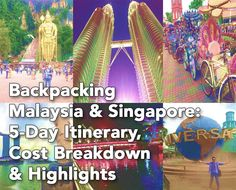 Backpacking Malaysia and Singapore: 5-Day Itinerary, Cost Breakdown and Highlights