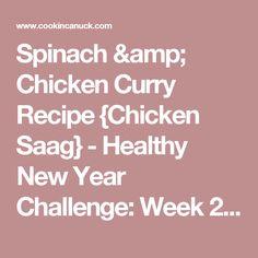 Spinach & Chicken Curry Recipe {Chicken Saag} - Healthy New Year Challenge: Week 2 - Cookin Canuck