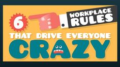 Six Workplace Rules That Drive Everyone Crazy