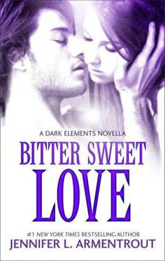 Bitter Sweet Love by Jennifer Armentrout (Prequel to White Hot Kiss)
