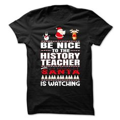 Be Nice To The History Teacher Santa Is Watching - #long tee #sweatshirt for teens. ADD TO CART => https://www.sunfrog.com/Christmas/Be-Nice-To-The-History-Teacher-Santa-Is-Watching.html?68278