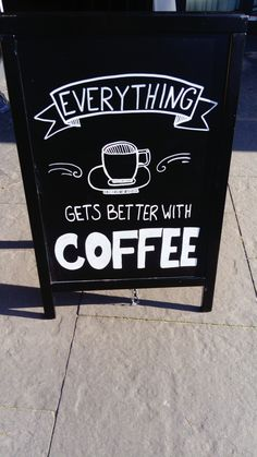 Everything gets better with coffee - food and drink Coffee Bar Home, Coffee Store, Coffee Is Life, I Love Coffee, Coffee Chalkboard, Chalkboard Art Quotes, Container Coffee Shop, Coffee Shop Signs, Coffee Doodle