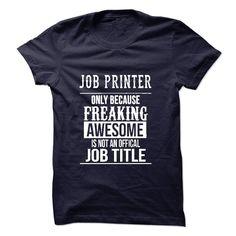 Job Printer T-Shirts, Hoodies. VIEW DETAIL ==► https://www.sunfrog.com/No-Category/Job-Printer-T-Shirt-49637985-Guys.html?id=41382