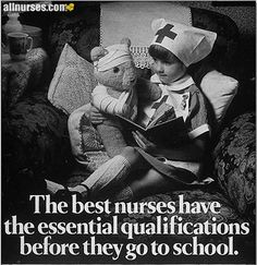 The best nurses have the essential qualifications before they go to school.