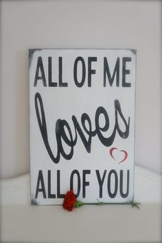 Love Quotes Ideas : Love Quote Valentine's Sign Wall Art by were the lyrics fro. - Quotes Sayings Love You All, Love Of My Life, Just For You, My Love, Love My Husband, Husband Quotes From Wife, Romantic Love Quotes, Romantic Texts, Romantic Things