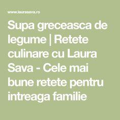 Supa greceasca de legume | Retete culinare cu Laura Sava - Cele mai bune retete pentru intreaga familie