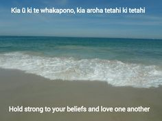 Hawaiian: Hold strong to your beliefs and love one another