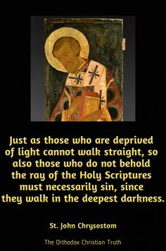Just as those who are deprived of light cannot walk straight, so also those who do not behold the ray of the Holy Scriptures must necessarily sin, since they walk in the deepest darkness. #orthodoxquote #orthodoxchristian #orthodoxy #holyfathers #earlychurchfathers #christianity #orthodoxchurch #orthodox #Biblecommentary #howtoreadtheBible #Gospel #Scripture #Biblecommentaries #Bibleversesexplained Catholic Quotes, Catholic Prayers, Religious Quotes, Spiritual Quotes, Mercy Quotes, Holy Quotes, Scripture Quotes, Bible Verses, Early Church Fathers