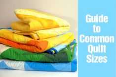 Know how large to make your quilt