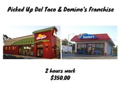 Picked Up a Domino's & Del Taco Franchise