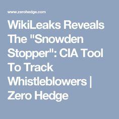 "WikiLeaks Reveals The ""Snowden Stopper"":  CIA Tool To Track Whistleblowers | Zero Hedge"