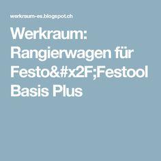 Werkraum: Rangierwagen für Festo/Festool Basis Plus