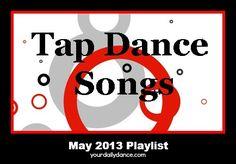 Tap Songs Playlist: May 2013 Tap Songs, Songs For Dance, Teach Dance, Dance Stuff, Just Dance, Dance Music, Music Songs, Dance Teacher, Dance Class