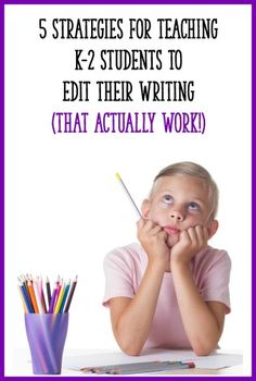 Getting primary students to edit their writing can be SO difficult. They just can't seem to see their own mistakes! These 5 strategies will make a difference for your students!