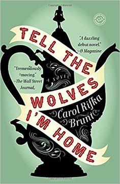 Tell the Wolves I'm Home: Carol Rifka Brunt: 8601200580112: Amazon.com: Books