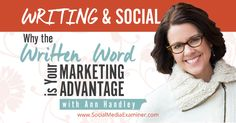 Writing and Social: Why the Written Word Is Your Marketing Advantage