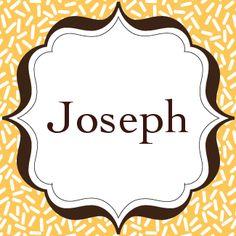 Joseph- my dad's name