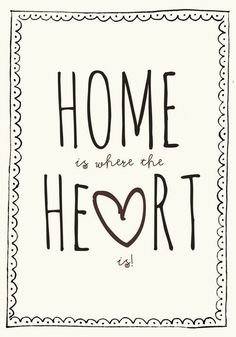 Home is where the heart is.....:-)