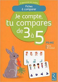 Amazon.fr - Je compte, tu compares, de 3 à 5 - PS-MS - Rémi Brissiaud, Coline Citron - Livres