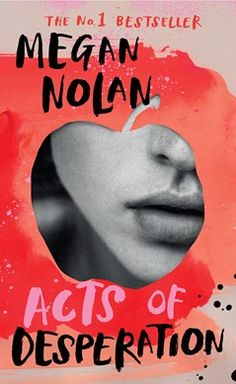Acts Of Desperation By Megan Nolan | Buy Now At Eason