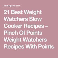 21 Best Weight Watchers Slow Cooker Recipes – Pinch Of Points Weight Watchers Recipes With Points