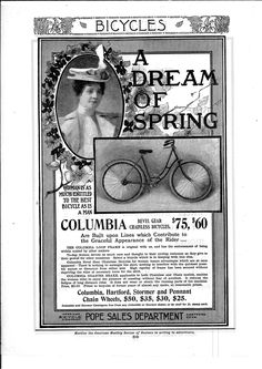 "American Gilded Age Advertisement, c.1900. For the ladies Columbia beveled gear, chainless bicycle. ""A Women Is As Much Entitled To The Best Bicycle As A Man"". ~ {cwl} ~ (Image/collection: Duke University Library)"