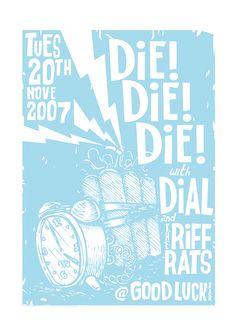 #Die!Die!Die! Gig Poster by Colin Kaldenbach