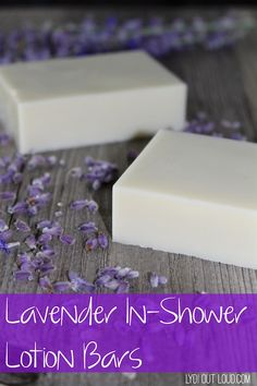 Easy DIY Lavender Lotion Bars you use in the shower!