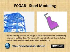 FCGAB offering services for Design of Steel Structures with 3d modeling services of building data. We work with a variety of materials, including: carbon steel, stainless steel, nickel alloys and Alloy 20. Read More - http://www.fcgab.pt/ptpt/en
