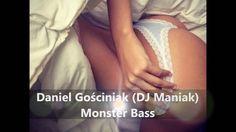 Daniel Gościniak (DJ Maniak) Monster Bass