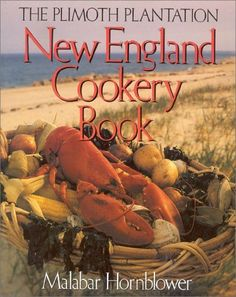 Plimoth Plantation New England Cookery Book by Malabar Hornblower, http://www.amazon.com/dp/155832027X/ref=cm_sw_r_pi_dp_3crLqb0T1T2P0