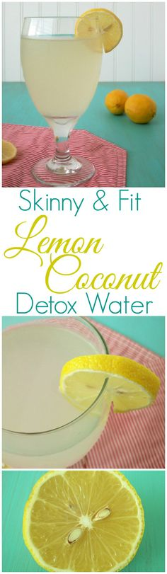 Skinny & Fit Lemon Coconut Detox Water - Lose the weight and the bloat with this healthy and tasty recipe!