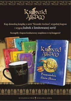 Kup Kroniki Archeo i zgarnij unikalny kubek!  Więcej info o konkursie na: www.zielonasowa.pl