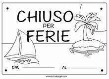 Cartello Chiusura Ferie Da Colorare - Risultati Yahoo Italia della ricerca di immagini