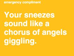 LOVE THIS! #emergencycompliment