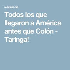 Todos los que llegaron a América antes que Colón - Taringa!